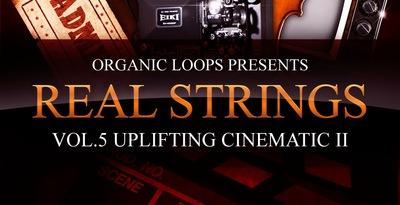 Real Strings Vol. 5 - Uplifting Cinematic Strings Part 2 (Organic Loops)