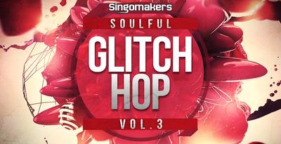 Soulful Glitch Hop Vol. 3 (Singomakers)
