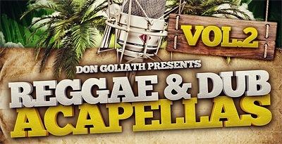 Don Goliath - Reggae & Dub Acapellas Vol.2 (Loopmasters)