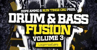 Dope Ammo & Run Tingz Cru - Drum & Bass Fusion Vol3 (Loopmasters)