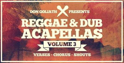 Don Goliath - Reggae & Dub Acapellas Vol.3 (Loopmasters)