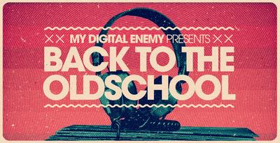 My Digital Enemy Presents Back to The Old School (Loopmasters)