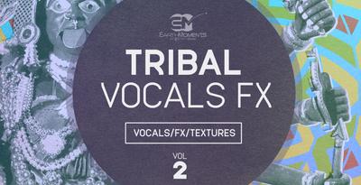 Tribal Vocal FX Vol 2 (EarthMoments)
