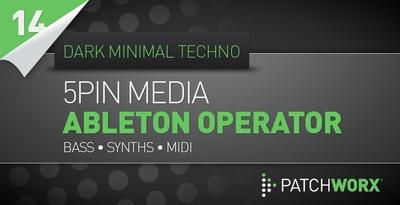 5Pin Media - Dark Minimal Techno - Ableton Operator Presets (Loopmasters)