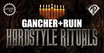 Gancher & Ruin - Hardstyle Rituals (Industrial)