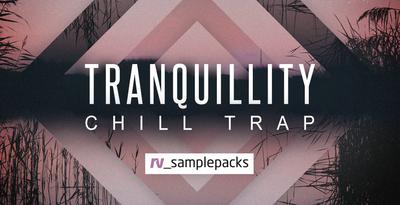 Tranquillity - Chill Trap (RV)