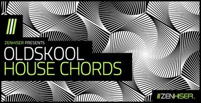 OldSkool House Chords (Zenhiser)