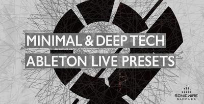 Minimal & Deep Tech Ableton Live Presets (Sonicwire)
