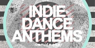 Indie Dance Anthems (Samplestar)