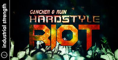 Gancher & Ruin: Hardstyle Riot (Industrial)