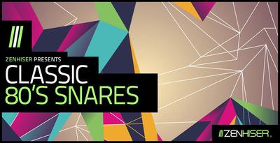 Classic 80's Snares (Zenhiser)