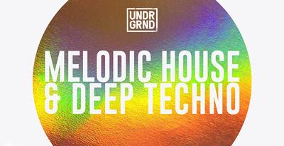 Melodic House & Deep Techno (UNDRGRND)