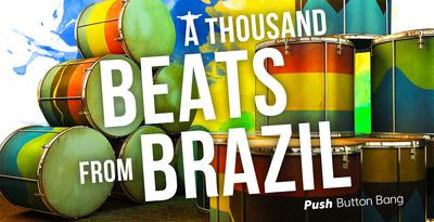A Thousand Beats from Brazil (Push Button)