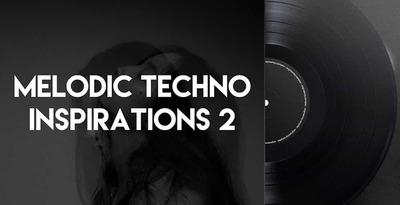 Melodic Techno Inspirations 2 (Engineering)