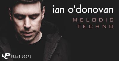 Ian O'Donovan: Melodic Techno (Prime Loops)