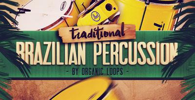 Traditional Brazilian Percussion (Organic Loops)