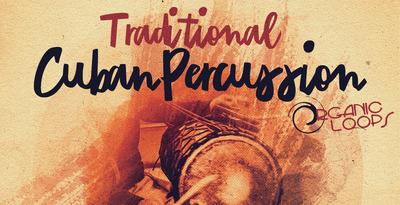 Traditional Cuban Percussion (Organic Loops)