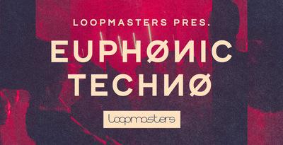 Euphonic Techno (Loopmasters)