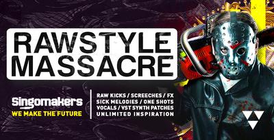 Rawstyle Massacre (Singomakers)