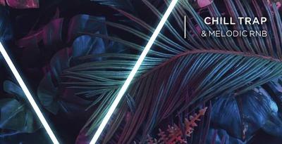 Chill Trap & Melodic Rnb Vol 1 (Laniakea)