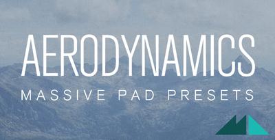Aerodynamics – Massive Pad Presets (ModeAudio)