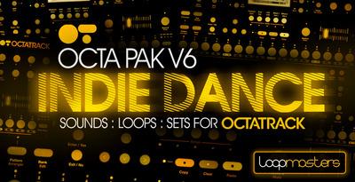 Octa Pak Vol 6 - Indie Dance (Loopmasters)