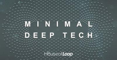 Minimal Deep Tech (House Of Loop)
