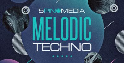 Melodic Techno (5Pin Media)