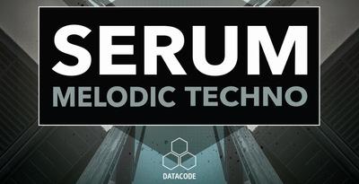 FOCUS: Serum Melodic Techno (Datacode)