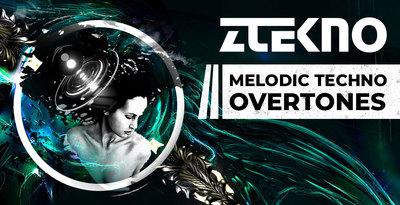 Melodic Techno Overtones (ZTEKNO)