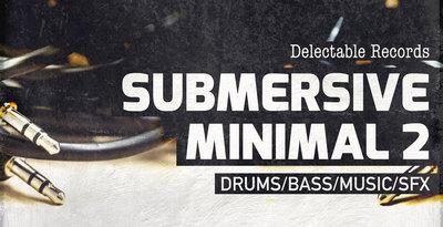 Submersive Minimal 2 (Delectable)