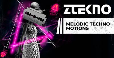 Melodic Techno Motions (ZTEKNO)