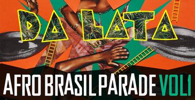 Da Lata - Afro Brazil Parade Vol1 (Loopmasters)