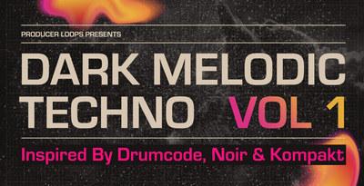 Dark Melodic Techno (Producer Loops)