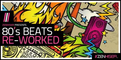 80's Beats Re Worked (Zenhiser)