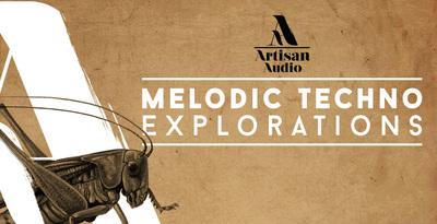 Melodic Techno Explorations (Artisan Audio)