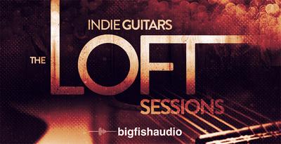 Indie Guitars: The Loft Sessions (Big Fish Audio)