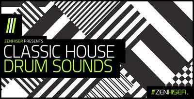 Classic House Drum Sounds (Zenhiser)