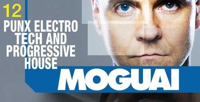 Moguai Punx Electro, Tech and Progressive House (Loopmasters)