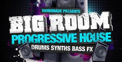 Monomade Presents Big Room Progressive House (Loopmasters)