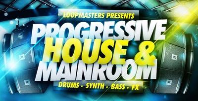 Progressive House & Mainroom (Loopmasters)