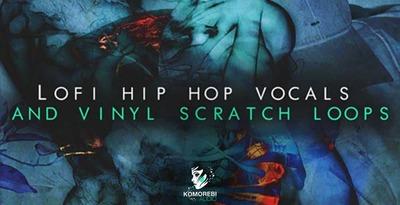 Lofi Hip Hop Vocals & Vinyl Scratch Loops (Komorebi Audio)