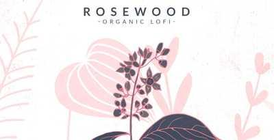 Rosewood - Organic Lo-Fi (Production)