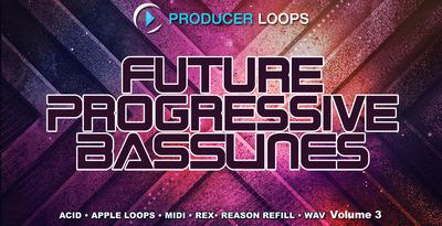 Future Progressive Basslines Vol. 3 (Producer Loops)