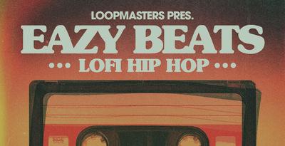Eazy Beats - Lofi Hip Hop(Loopmasters)