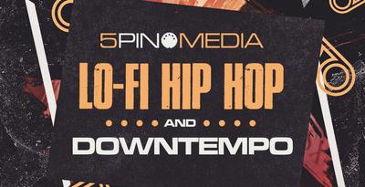 Lo-Fi Hip Hop & Downtempo (5Pin Media)