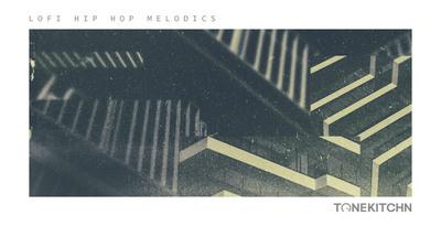 Lo-Fi Hip Hop Melodics (Tone Kitchn)