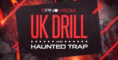 UK Drill & Haunted Trap (5Pin Media)