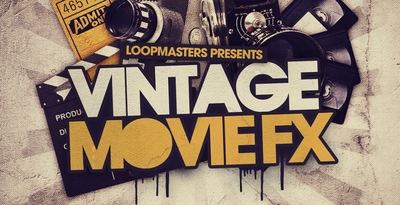 Vintage Movie FX (Loopmasters)