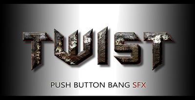 Twist (Push Button)